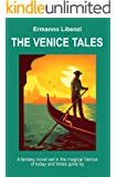 The Venice Tales: A fantasy novel set in the magical Venice of today and times gone by