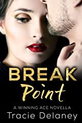 Break Point: A Winning Ace Novella (The Winning Ace Series Book 5) Kindle Edition