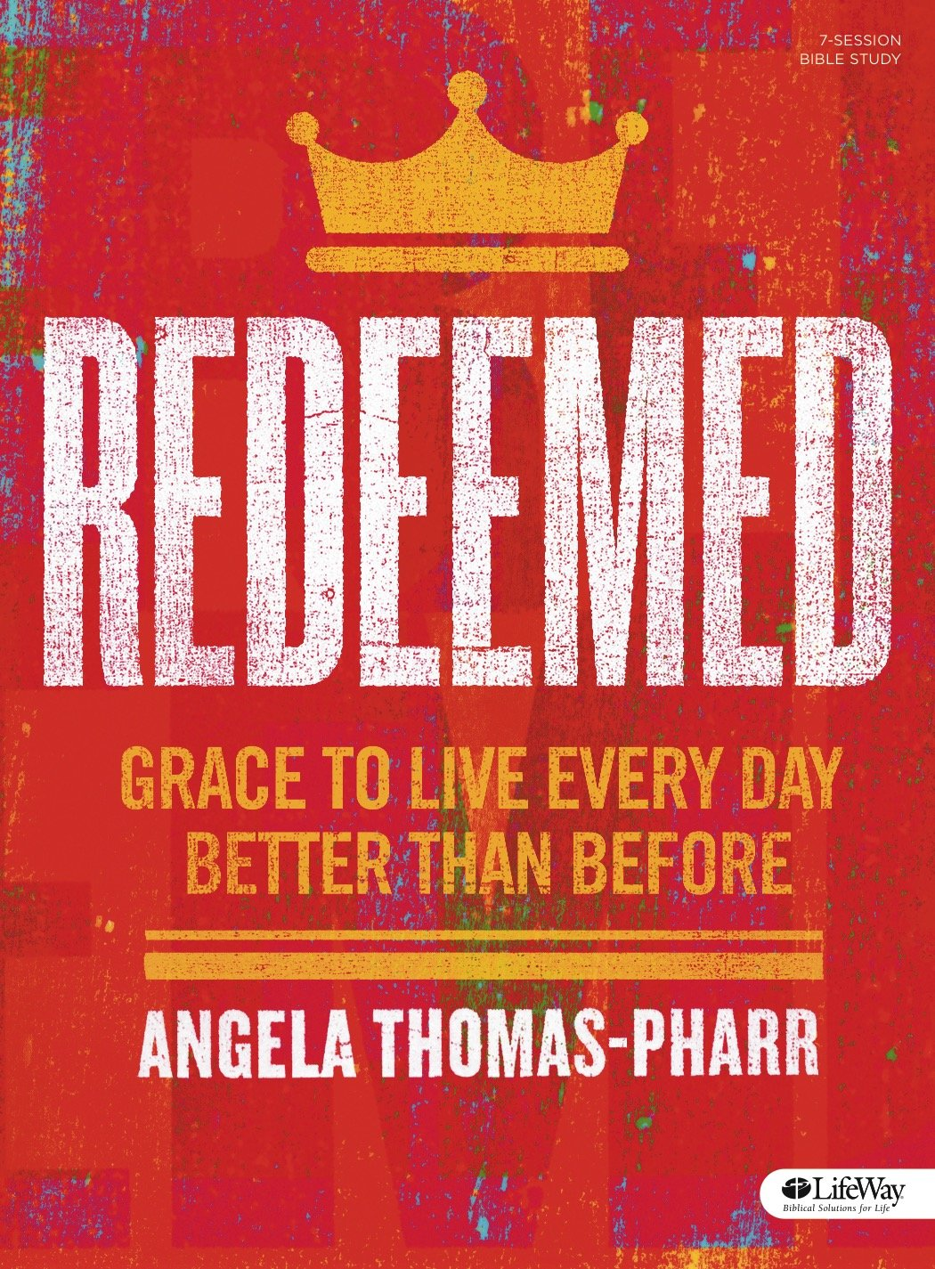 Redeemed  Bible Study Book: Grace To Live Every Day Better Than Before