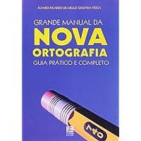 Grande Manual da Nova Ortografia. Guia Prático e Completo