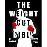 The Weight Cut Bible: Learn how a MMA fighter loses 30 pounds in 8 weeks.