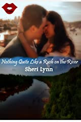 Nothing Quite Like a Rush on the River Kindle Edition