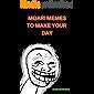 Memes: MOAR! Memes To Make Your Day - Dank Memes, Epic Memes