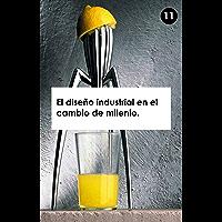 Historia del Diseño. El diseño industrial en el cambio de milenio.: XI/XI