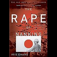 The Rape Of Nanking: The Forgotten Holocaust Of World War II (English Edition)