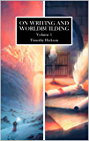 On Writing and Worldbuilding: Volume I
