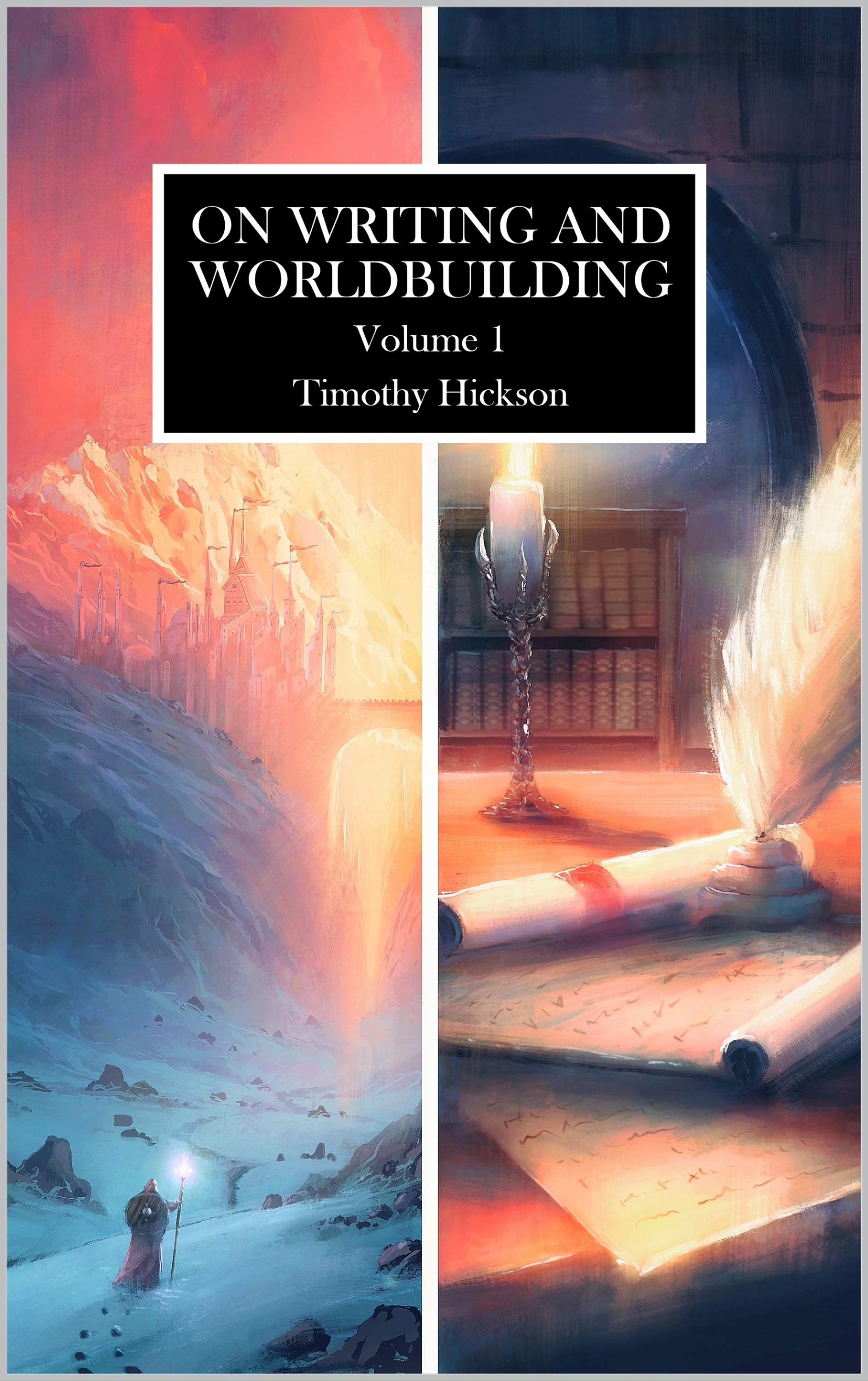 On Writing and Worldbuilding: Volume I por Timothy Hickson