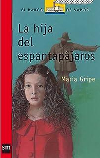 La hija del espantapajaros / The Scarecrows Daughter (El Barco De Vapor: Serie Roja