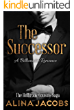 The Successor: A Billionaire Romance (The Holbrook Cousins Saga Book 1)