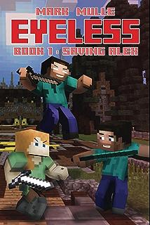The Eyeless Book 1 Saving Alex An Unofficial Minecraft For Kids