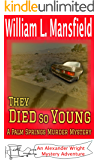 They Died So Young: A Palm Springs Murder Mystery (An Alexander Wright Mystery Adventure Book 7)