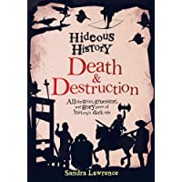 Hideous History: Death and Destruction