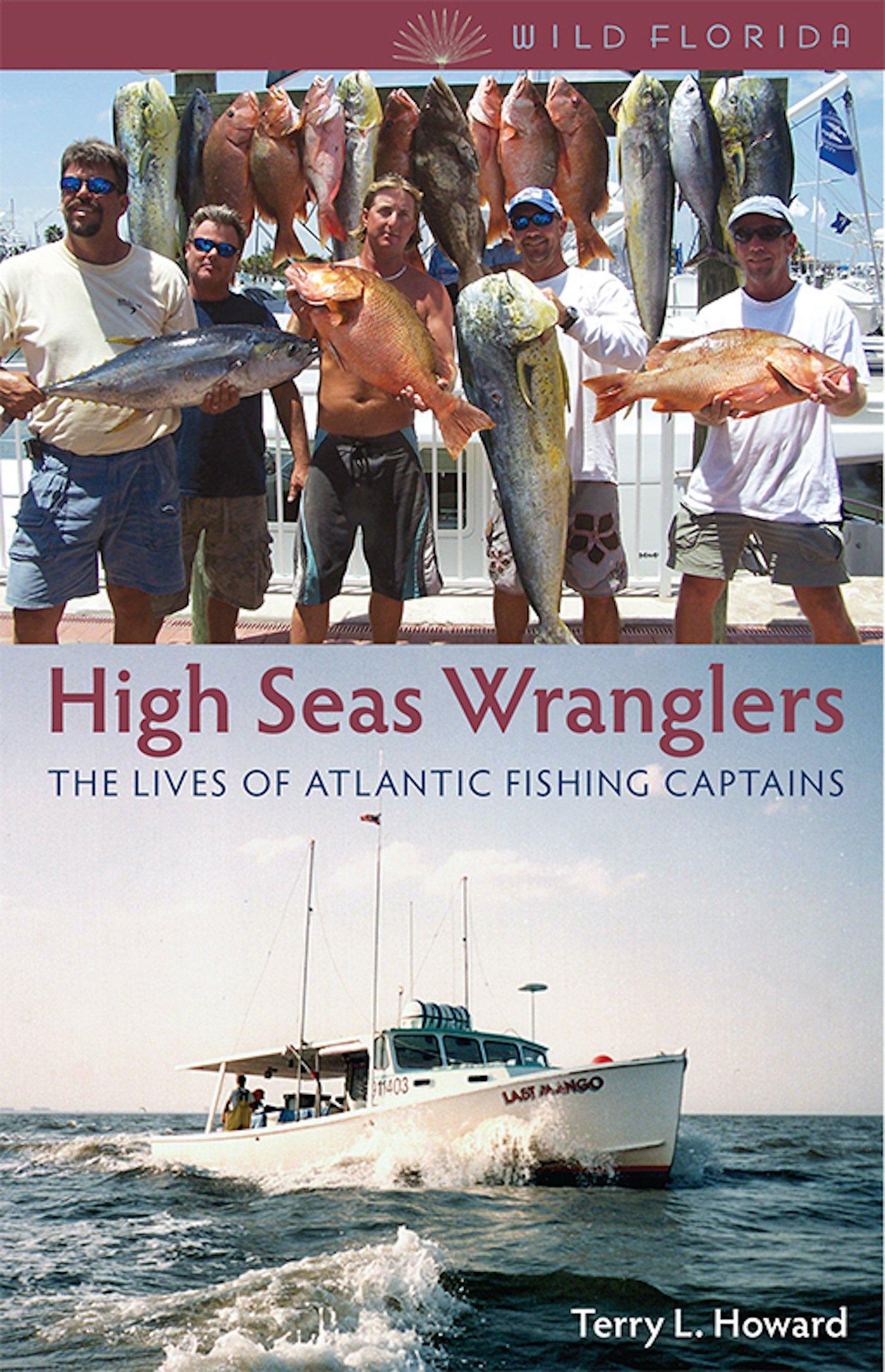 Download High Seas Wranglers: The Lives of Atlantic Fishing Captains (Wild Florida) pdf epub