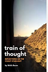 Train of Thought: Reflections on the Coast Starlight Kindle Edition