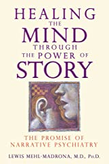 Healing the Mind through the Power of Story: The Promise of Narrative Psychiatry Paperback