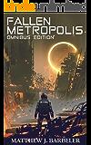 Fallen Metropolis: Omnibus Edition (Galactic Waste Book 1)