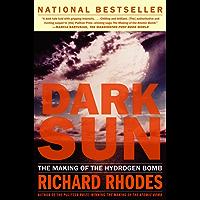Dark Sun: The Making Of The Hydrogen Bomb (English Edition)