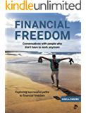 Financial freedom: How People Live When They No Longer Need to Work (English Edition)