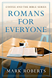Romans for Everyone (Coffee and the Bible Series Book 1)