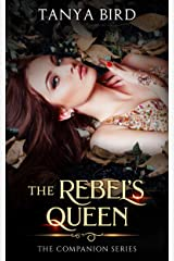 The Rebel's Queen (The Companion series Book 6) Kindle Edition
