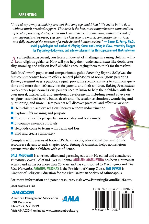 Raising Freethinkers: A Practical Guide for Parenting Beyond Belief: Dale  McGowan, Molleen Matsumura, Amanda Metskas, Jan Devor: 9780814410967:  Amazon.com: ...