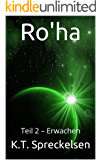 Ro'ha: Teil 2 – Erwachen (Ro'ha)