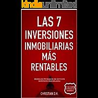 Las 7 Inversiones Inmobiliarias Más rentables: Modelos probados de éxito en inversión inmobiliaria (Compra para ganar nº…