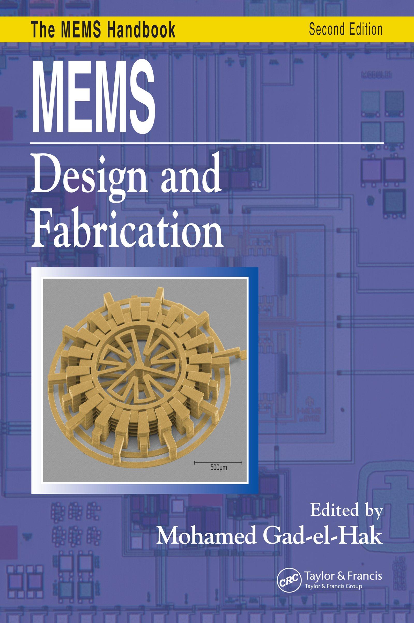 Mems Design And Fabrication Mechanical And Aerospace Engineering Series Gad El Hak Mohamed Ebook Amazon Com