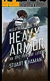 Heavy Armor: An Epic Fantasy LitRPG (Killstreak Book 2)