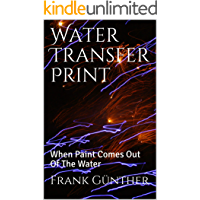 Water Transfer Print: When Paint Comes Out Of The Water