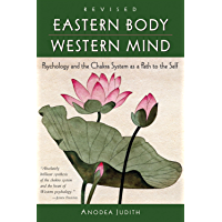 Eastern Body, Western Mind: Psychology and the Chakra System As a Path to the Self (English Edition)