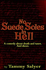 No Suede Soles in Hell Kindle Edition