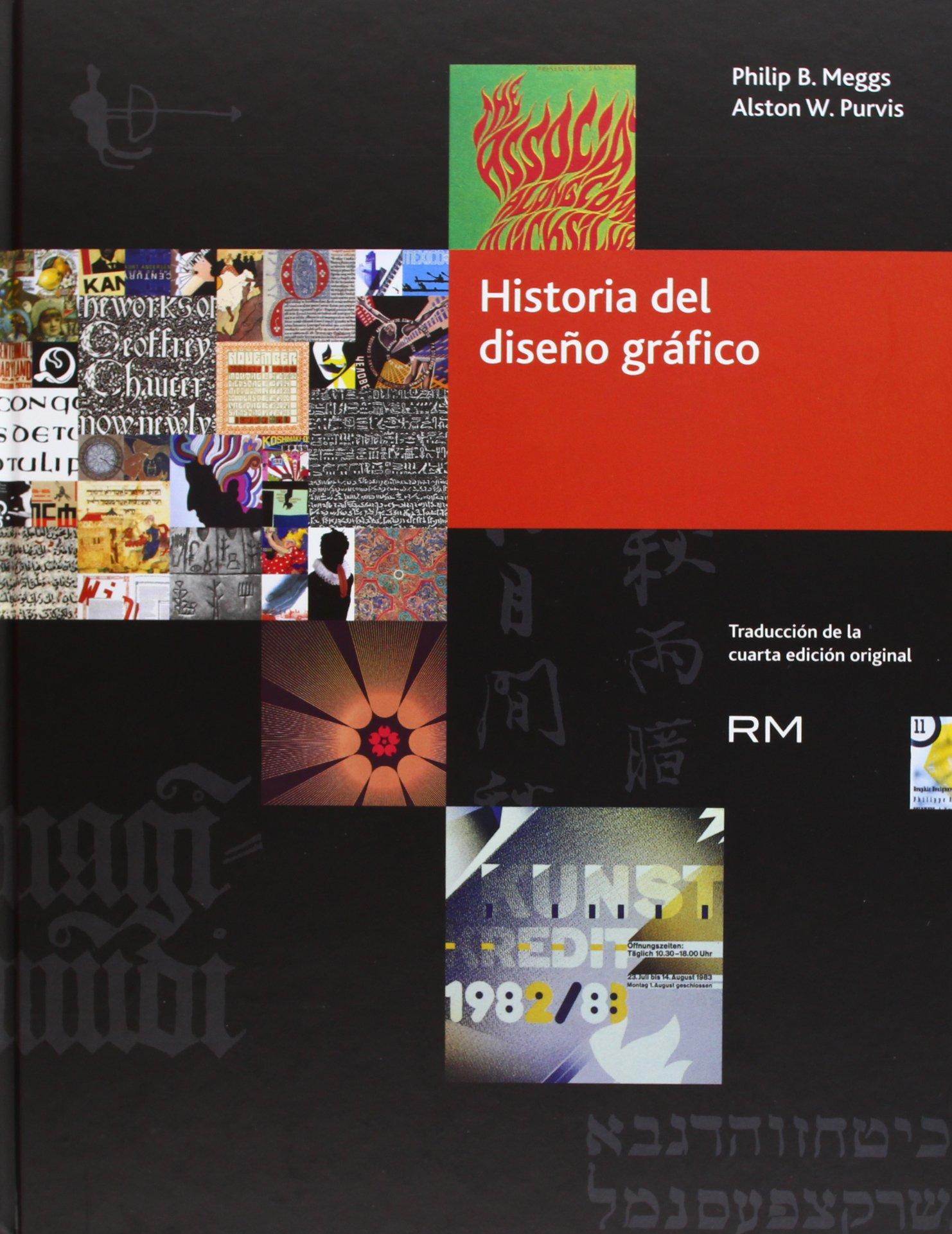 Historia del diseño gráfico: Amazon.es: Philip Meggs, Alston ...