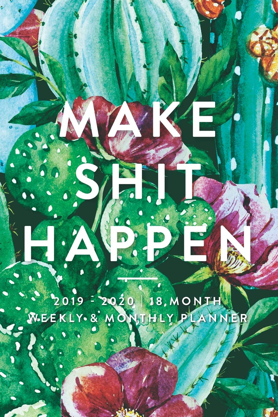 Amazon.com: Make Shit Happen, 2019 - 2020 | 18 Month Weekly ...