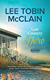 Low Country Hero: A Clean & Wholesome Romance (Safe Haven Book 1)