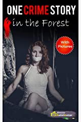 One Crime Story in the Forest: Deadly Dating of Lovers (Modern Crime Stories Book 2) Kindle Edition