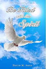 Be Filled With the Spirit (Thoughts On Book 7) Kindle Edition
