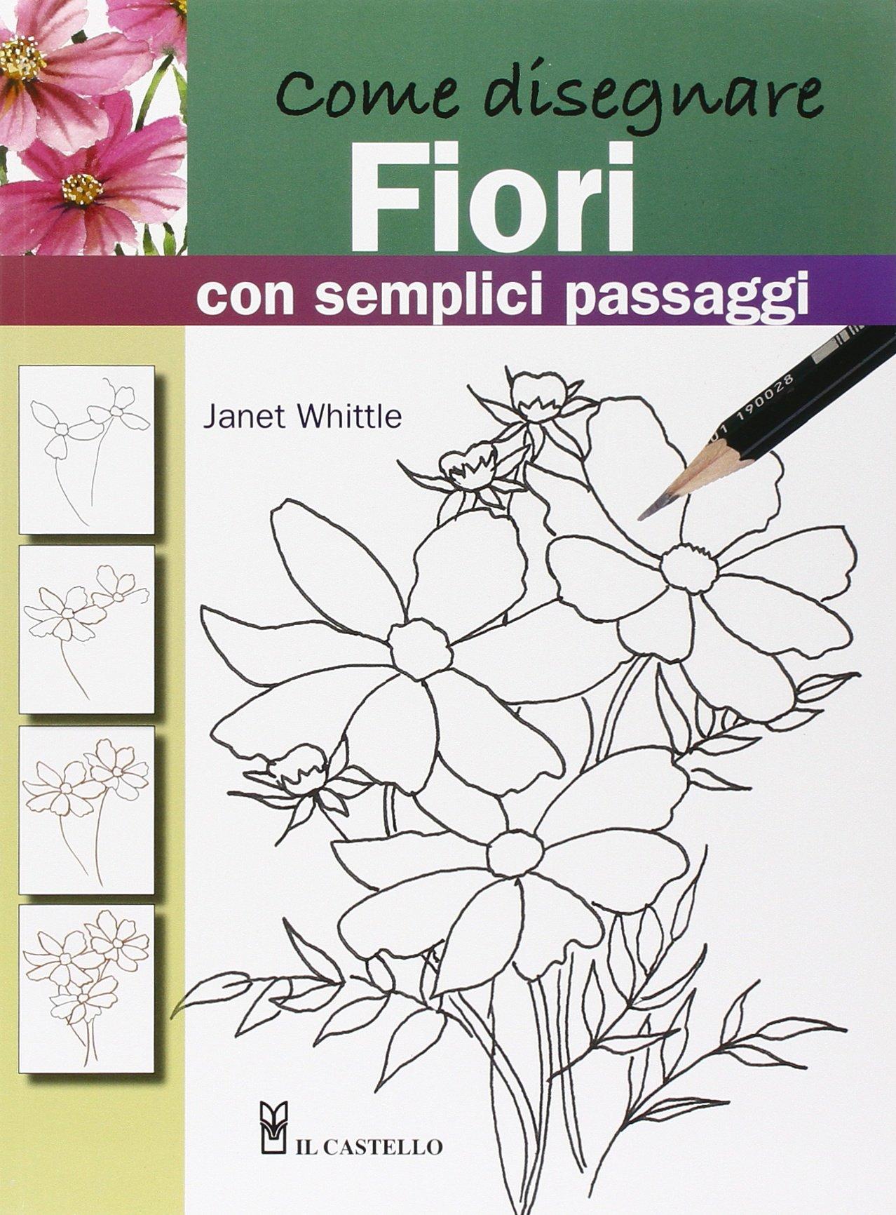 Fiori Facili Da Disegnare.Come Disegnare Fiori Con Semplici Passaggi Janet Whittle