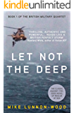 Let Not The Deep (The British Military Quartet Book 1) (English Edition)