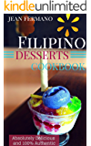 Filipino Desserts Cookbook. Absolutely Delicious and 100% Authentic. Jean's Recipes.