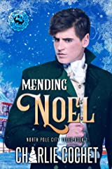 Mending Noel (North Pole City Tales Book 1) Kindle Edition