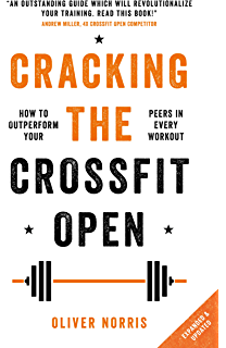 Cracking The CrossFit Open How To Outperform Your Peers In Every Workout