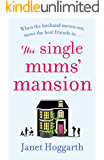 The Single Mums' Mansion: The feel-good laugh out loud rom com perfect for summer 2018