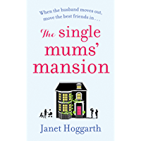 The Single Mums' Mansion: The bestselling feel-good, laugh out loud rom com