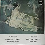 Alexander Glazunov: Lady, The Servant