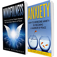 Mindfulness: Anxiety - Warrior of Peace Bundle (Mindfulness For Beginners, Overcome Anxiety) (English Edition)