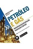 Petróleo e Gás. Princípios de Exploração