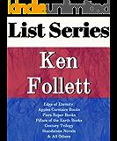 KEN FOLLETT: SERIES READING ORDER: EDGE OF ETERNITY, PILLARS OF THE EARTH BOOKS, APPLES CARSTAIRS BOOKS, PIERS ROPER BOOKS, CENTURY TRILOGY BOOKS, STANDALONE NOVELS BY KEN FOLLETT