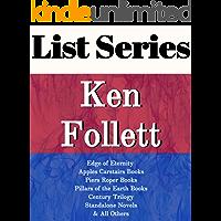 KEN FOLLETT: SERIES READING ORDER: EDGE OF ETERNITY, PILLARS OF THE EARTH BOOKS, APPLES CARSTAIRS BOOKS, PIERS ROPER…