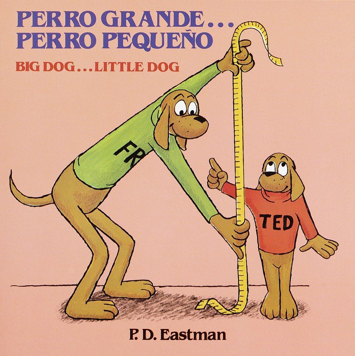 Perro grande… Perro pequeño / Big Dog… Little Dog (Spanish and English Edition)
